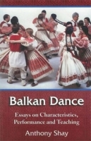 Balkan Dance: Essays on Characteristics, Performance and Teaching артикул 1002a.